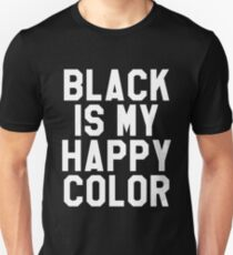 Black Is My Happy Color T-Shirt