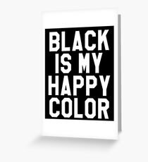 Black Is My Happy Color Greeting Card