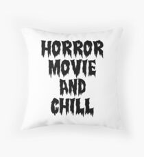 HORROR MOVIE AND CHILL Throw Pillow