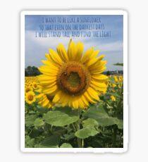Sunflower inspirational quote Sticker