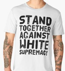 stand together against white supremacy Men's Premium T-Shirt