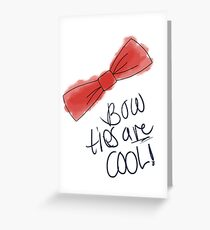 Bow Ties are Cool Greeting Card