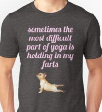 sometimes the most difficult part of yoga is holding in my farts- doggo edition T-Shirt