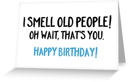 I Smell Old People Greeting Cards By Funkythings Redbubble