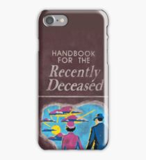 Handbook For The Recently Deceased iPhone Case/Skin