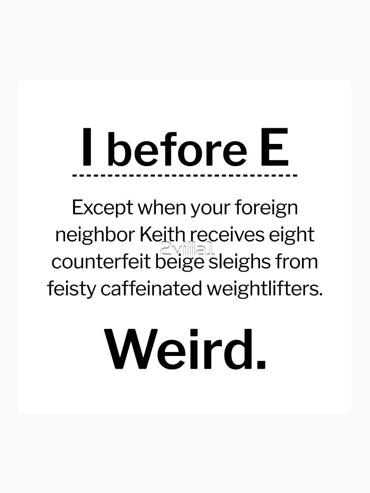 I before E, except... by 2villa1