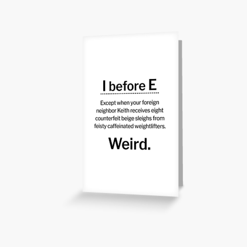 I before E, except... Greeting Card