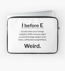 I before E, except... Laptop Sleeve
