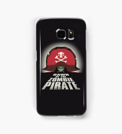 Dawn of the Zombie Pirate Samsung Galaxy Case/Skin
