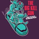 The Big Kill Gun by Scott Weston