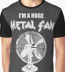 I'm a Huge Metal Fan Graphic T-Shirt