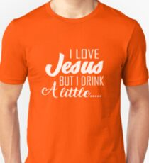 I Love Jesus But I Drink A Little T-Shirt for Drinking Buddy T-Shirt