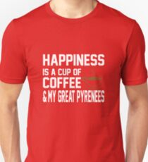 Happiness is Coffee & My Cute Great Pyrenees T-Shirt