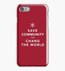 Save Community & Chang the World iPhone Case/Skin