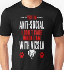 Antisocial I Dont Care When With Vizsla Tshirt T-Shirt