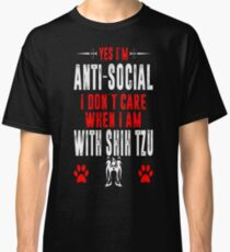 Antisocial I Dont Care When With Shih Tzu Tshirt Classic T-Shirt
