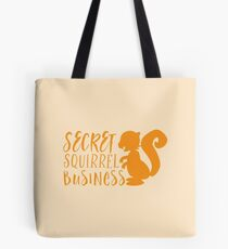 Secret squirrel business Tote Bag