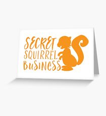 Secret squirrel business Greeting Card