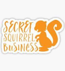 Secret squirrel business Sticker