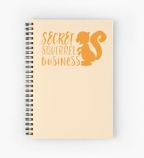 Secret squirrel business Spiral Notebook