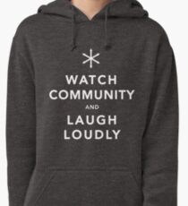 Watch Community & Laugh Loudly Pullover Hoodie