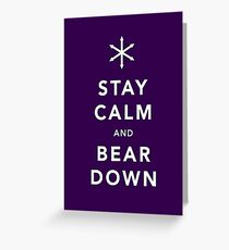 Keep Calm and Bear Down Greeting Card