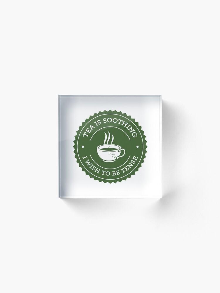 Alternate view of Tea Quote Acrylic Block