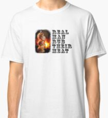 Real Man RUB Their MEAT - PICANHA Classic T-Shirt