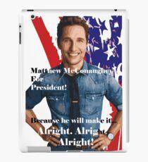 Matthew McConaughey For President iPad Case/Skin