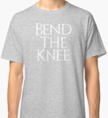 Bend The Knee Classic T-Shirt