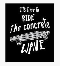 Time To Ride The Concrete Wave Longboard Merch Photographic Print