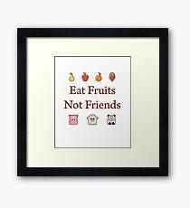 Eat Fruits Not Friends Framed Print