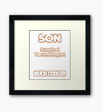 I Have A Much Cooler Surgical Technologist Son Framed Print