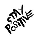 Stay Positive (Alternate) by caligature