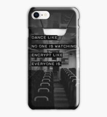 Encrypt like everyone is watching (B&W BG) iPhone Case/Skin