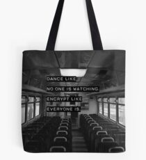 Encrypt like everyone is watching (B&W BG) Tote Bag