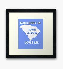 Someone In South Carolina Loves Me Framed Print