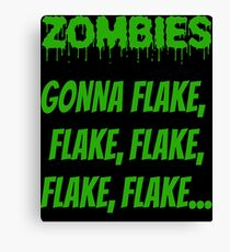 Funny Halloween Zombies Gonna Flake Design  Canvas Print