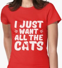 I Just Want All The Cats - Gift For Cat Lovers T-Shirt