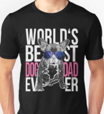 Bulldog Dog Lover > World's Best Dog Dad Ever > Dog Fashion T-Shirt