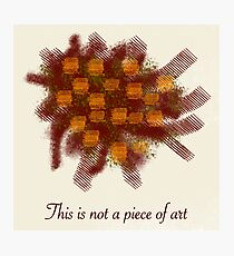This is not a piece of art Photographic Print