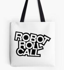 ROBOT ROLL CALL! Tote Bag