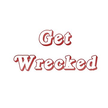 get wrecked bro by danascullysgf