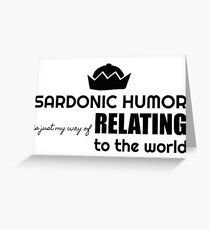 Sardonic Humor Greeting Card