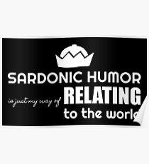Sardonic Humor in white Poster