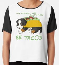 My Answer Will ALWAYS Be Tacos Chiffon Top