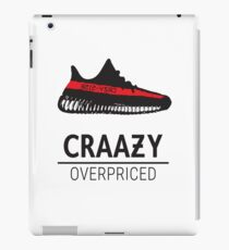 CRAAZY —Yeezy Parody (Overpriced and pretentious) iPad Case/Skin