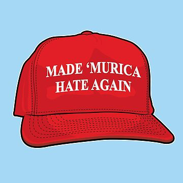 Made 'Murica Hate Again by cubik