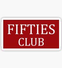 Fifties Club Sticker
