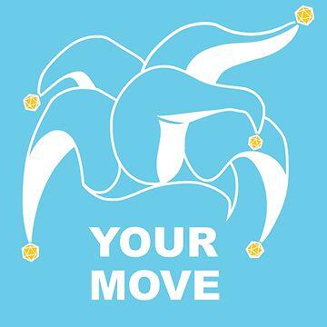 Your Move (Jester's Cap) by AHundredAtlas